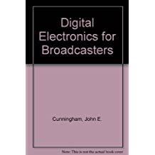 Digital Electronics for Broadcasters