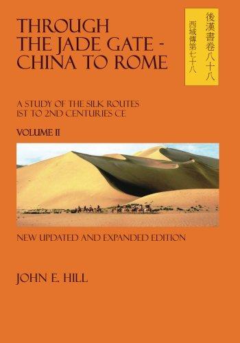Through the Jade Gate - China to Rome: Volume II: 2