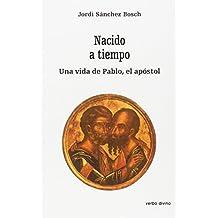 Nacido a tiempo: La vida de Pablo, el apóstol (Estudios Bíblicos)