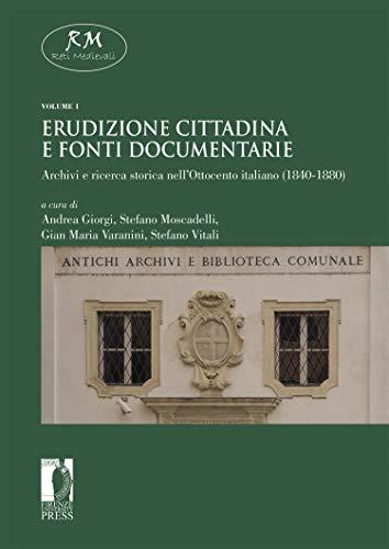 Erudizione cittadina e fonti documentarie: Archivi e ricerca ...