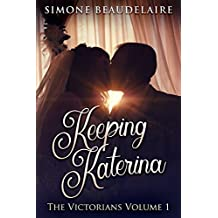 Keeping Katerina (The Victorians Book 1) (English Edition)