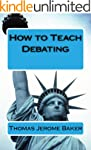 How to Teach Debating: Theory & Pract...