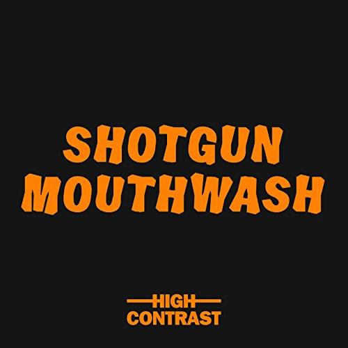 shotgun-mouthwash