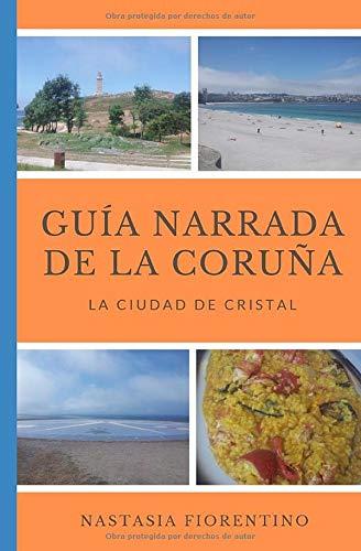 Guía narrada La Coruña. La ciudad cristal Guías