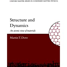 Structure and Dynamics: An Atomic View of Materials (Oxford Master Series in Condensed Matter Physics  1)