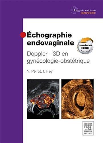 Échographie endovaginale Doppler - 3D: en gynécologie-obstétrique de Nicolas Perrot (23 avril 2014) Relié