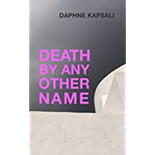 Death by any other name