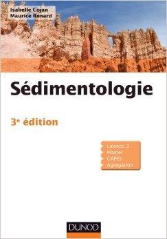 Sédimentologie de Isabelle Cojan,Maurice Renard ( 4 septembre 2013 )
