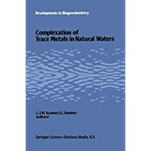 Complexation of Trace Metals in Natural Waters: Proceedings of the International Symposium, May 2-6, 1983, Texel, the Netherlands