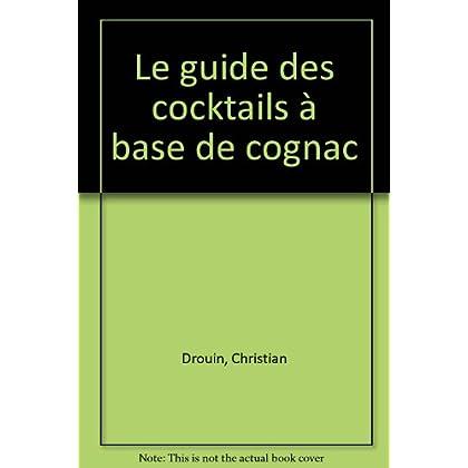 Le guide des cocktails à base de cognac
