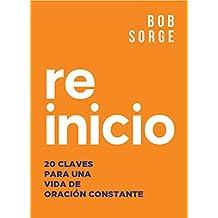 REINICIO: 20 Claves para una Vida de Oración Constante (Spanish Edition)