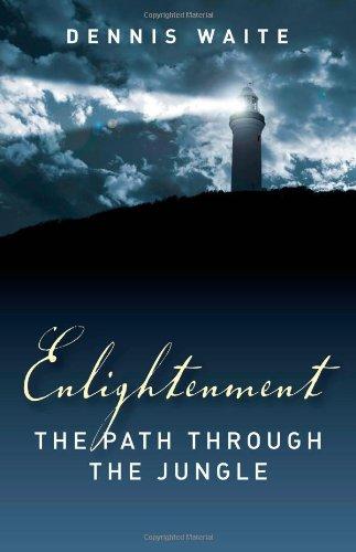 Enlightenment: The Path Through the Jungle por Dennis Waite