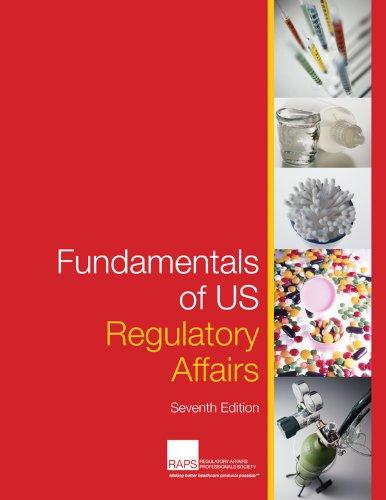 Fundamentals of US Regulatory Affairs, Seventh Edition