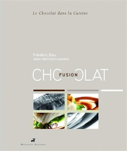 Fusion chocolat : Le chocolat dans la cuisine