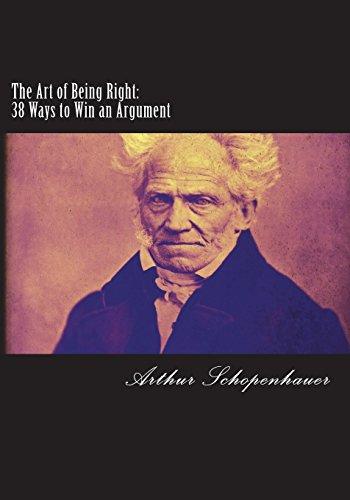 The Art of Being Right: 38 Ways to Win an Argument por Arthur Schopenhauer