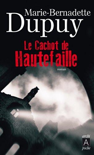 Le cachot de Hautefaille par Marie-Bernadette Dupuy