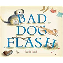 [(Bad Dog Flash)] [By (author) Ruth Paul] published on (October, 2014)