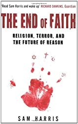By Sam Harris - The End of Faith: Religion, Terror, and the Future of Reason (New edition)