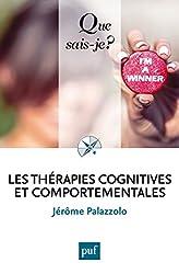 Les thérapies cognitives et comportementales: « Que sais-je ? » n° 4053