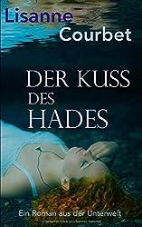 Der Kuss des Hades: Ein Roman aus der Unterwelt
