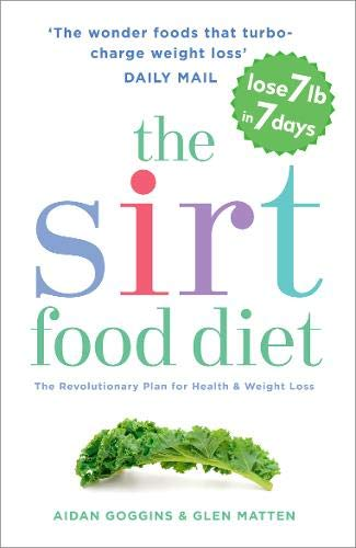 The Sirtfood Diet: THE ORIGINAL AND OFFICIAL SIRTFOOD DIET (Mixer Allen)