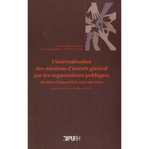L'Internalisation des Missions d'Interet General par les Organisation S Publiques. Réalités d'Aujour