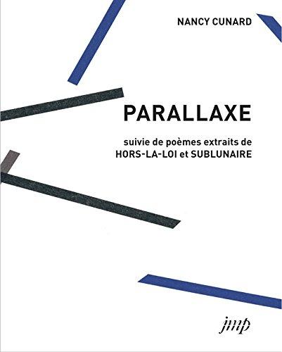 Parallaxe : Suivie de poèmes extraits de Hors-la-loi et Sublunaire
