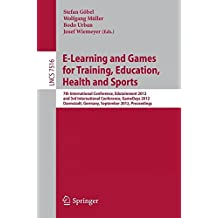 E-Learning and Games for Training, Education, Health and Sports: 7th International Conference, Edutainment 2012, and 3rd International Conference, ... Germany, September 18-20, 2012, Proceedings