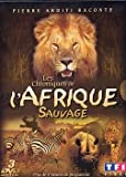 Les Chroniques sauvages : Afrique, Partie 2