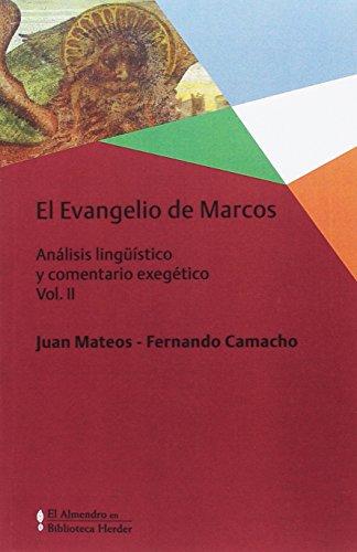 Evangelio de Marcos,El Vol. II por Juan Mateos