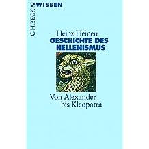 Geschichte des Hellenismus: Von Alexander bis Kleopatra