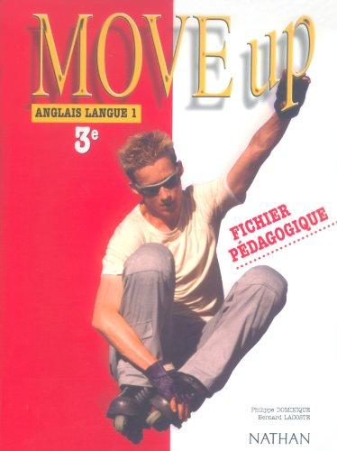 Move up Anglais 3e LV1 : Fichier pédagogique