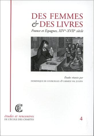 Des femmes et des livres. France et Espagne, XIVe-XVIIe siècle par Dominique de Coucelles