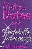 Mates, Dates and Portobello Princesses (Mates, Dates) (Mates, Dates)