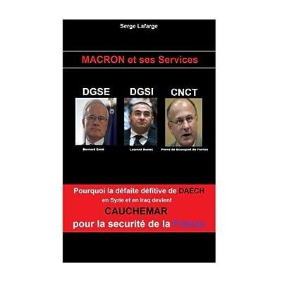 Macron et Ses Services: DGSE - DGSI - CNCt