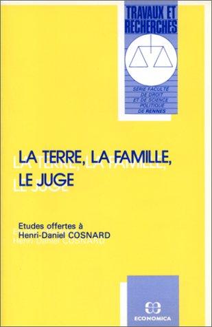 La terre, la famille, le juge par Henri-Daniel Cosnard
