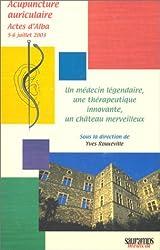 Un médecin légendaire, une thérapeutique innovante, un château merveilleux : Actes d'Alba, 5-6 juillet 2003