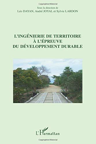 Ingenierie de Territoire a l'Epreuve du Developpement Durable par Léo Dayan