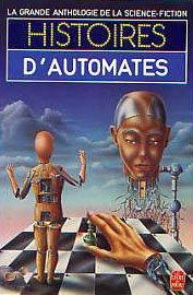 La Grande Anthologie de la Science-Fiction - Histoires d'automates