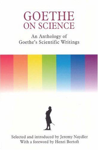Goethe on Science: A Selection of Goethe's Writings