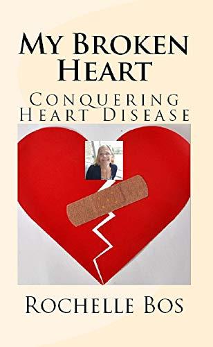 My Broken Heart: Conquering Heart Disease (English Edition)