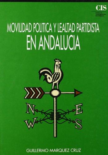 Movilidad política y lealtad partidista en Andalucía (1973-1991) (Fuera de Colección)