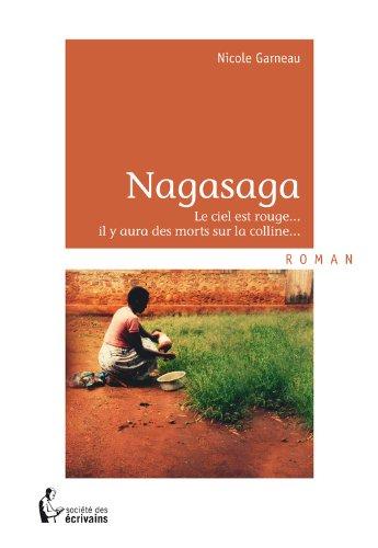 Nagasaga, le ciel est rouge... il y aura des morts sur la colline (- SDE) (French Edition)