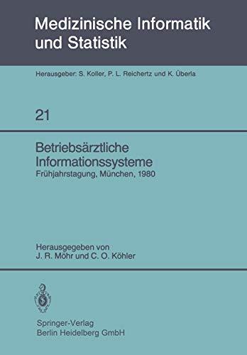 Betriebsärztliche Informationssysteme. Frühjahrstagung, München 1980 (Medizinische Informatik und Statistik 21)