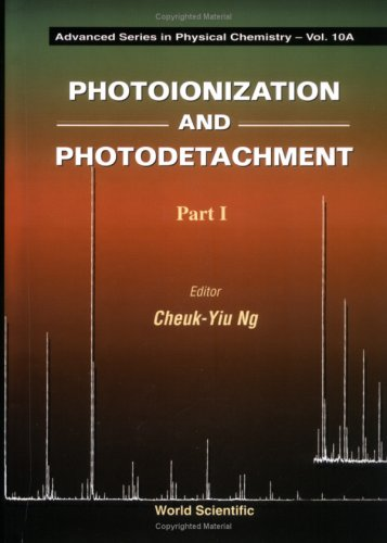 Photoionization and Photodetachment: 001 (Advanced Series in Physical Chemistry, Vol. 10)