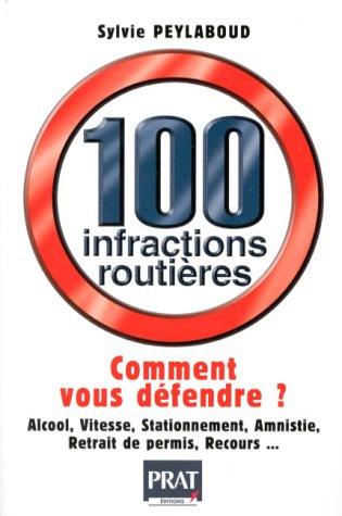 100 infractions routières : comment vous défendre par S. Peylaboud