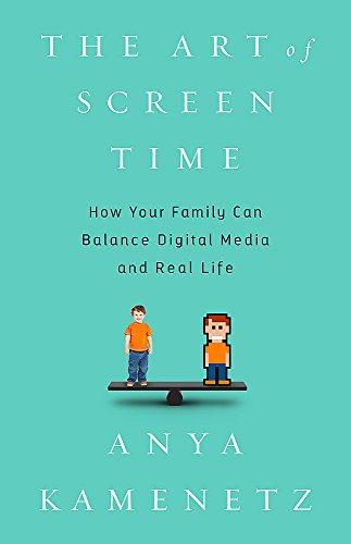 Digital Care Kit (The Art of Screen Time: How Your Family Can Balance Digital Media and Real Life)