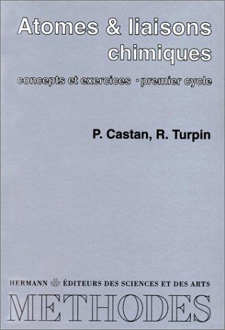 Atomes et liaisons chimiques : Premier cycle, concepts et exercices par Paule Castan