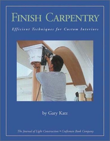 Finish Carpentry: Efficient Techniques for Custom Interiors - Custom Finish Holz