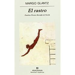 El rastro (Narrativas Hispanicas) (Spanish Edition) by Margo Glantz (2002-07-15) Finalista Premio Herralde de Novela 2002